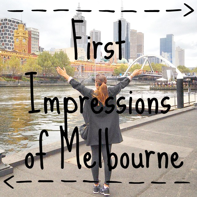 Melbourne First Impressions 1