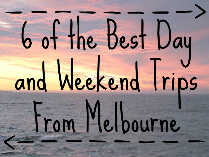 Best Day and Weekend Trips from Melbourne