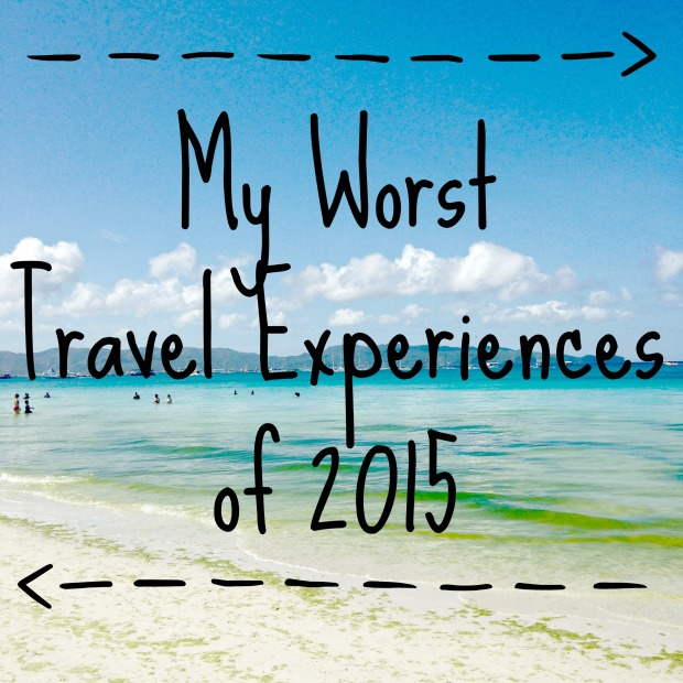 Worst Travel Experiences